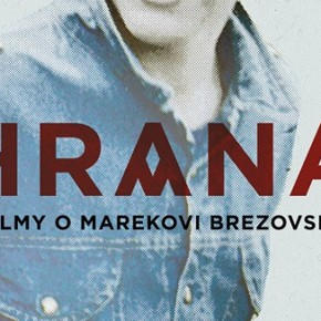 16.4. Wave: HRANA - 4 FILMY O MAREKOVI BREZOVSKOM